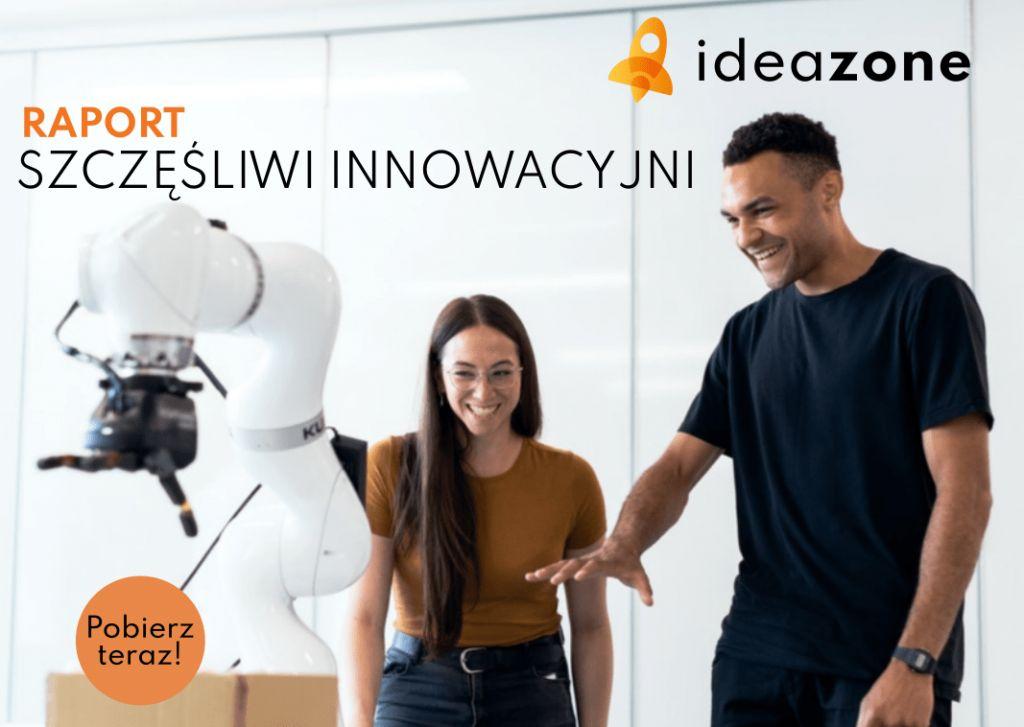 Raport innowacyjnosc Szczęśliwi innowacyjni Ideazone